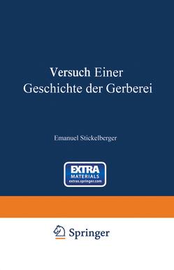 Versuch einer Geschichte der Gerberei von Stickelberger,  Emanuel