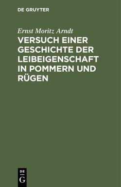 Versuch einer Geschichte der Leibeigenschaft in Pommern und Rügen von Arndt,  Ernst Moritz