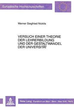 Versuch einer Theorie der Lehrerbildung und der Gestaltwandel der Universität von Nicklis,  W.S.