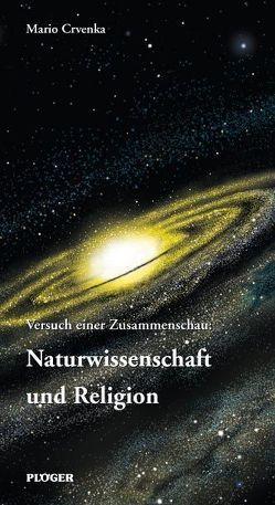 Versuch einer Zusammenschau: Naturwissenschaft und Religion von Crvenka,  Mario
