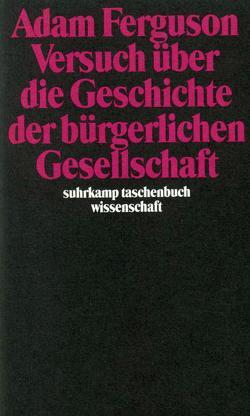 Versuch über die Geschichte der bürgerlichen Gesellschaft von Batscha,  Zwi, Ferguson,  Adam, Medick,  Hans