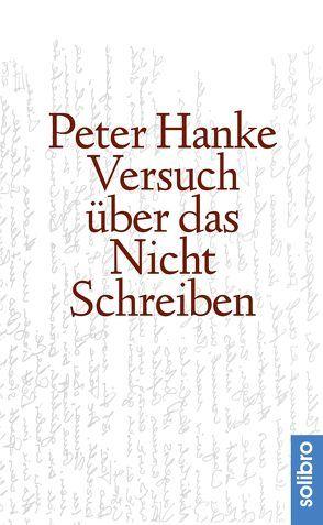 Versuch über das Nichtschreiben von Hanke, Peter