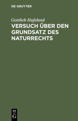 Versuch über den Grundsatz des Naturrechts von Hufeland,  Gottlieb