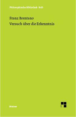 Versuch über die Erkenntnis. von Brentano,  Franz, Kastil,  Alfred, Mayer-Hillebrand,  Franziska