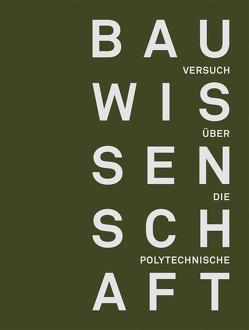 Versuch über die polytechnische Bauwissenschaft von Hassler,  Uta, Meyer,  Torsten, Rauhut,  Christoph