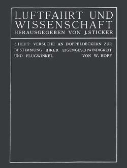Versuche an Doppeldeckern zur Bestimmung ihrer Eigengeschwindigkeit und Flugwinkel von Hoff,  C... Th... Wilhelm