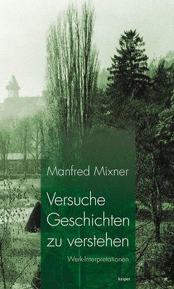 Versuche Geschichten zu verstehen von Mixner,  Manfred