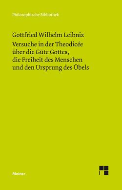 Versuche in der Theodisée über die Güte Gottes, die Freiheit des Menschen und den Ursprung des Übels von Buchenau,  Arthur, Leibniz,  Gottfried W