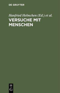 Versuche mit Menschen von Helmchen,  Hanfried, Winau,  Rolf