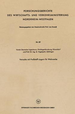Versuche mit Preßstoff-Lagern für Walzwerke von Vogelpohl,  G.