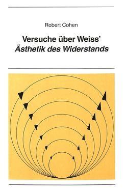 Versuche über Weiss' «Ästhetik des Widerstands» von Cohen,  Robert