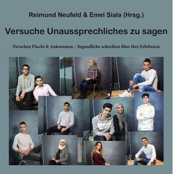 Versuche Unaussprechliches zu sagen von Emel Siala,  Reimund Neufeld
