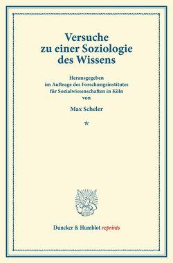 Versuche zu einer Soziologie des Wissens. von Scheler,  Max