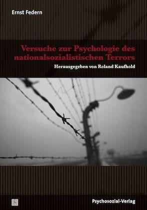 Versuche zur Psychologie des nationalsozialistischen Terrors von Barthel-Rösing,  Marita, Federn,  Ernst, Kaufhold,  Roland, Kuschey,  Bernhard, Rösing,  Wilhelm