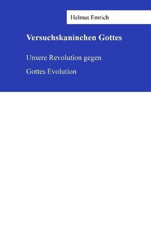 Versuchskaninchen Gottes von Emrich,  Helmut