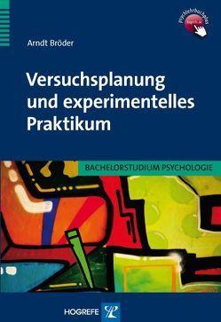 Versuchsplanung und experimentelles Praktikum von Bröder,  Arndt