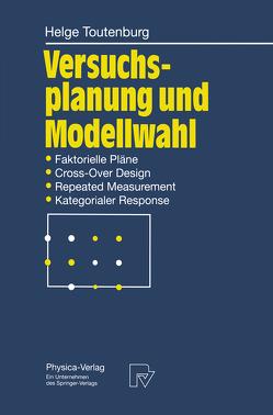 Versuchsplanung und Modellwahl von Toutenburg,  Helge