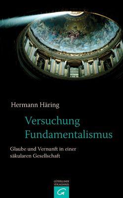 Versuchung Fundamentalismus von Haering,  Hermann