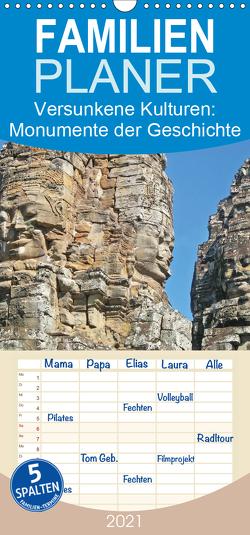 Versunkene Kulturen: Monumente der Geschichte – Familienplaner hoch (Wandkalender 2021 , 21 cm x 45 cm, hoch) von CALVENDO