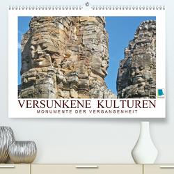 Versunkene Kulturen – Monumente der Vergangenheit (Premium, hochwertiger DIN A2 Wandkalender 2021, Kunstdruck in Hochglanz) von CALVENDO