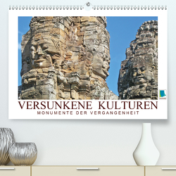 Versunkene Kulturen – Monumente der Vergangenheit (Premium, hochwertiger DIN A2 Wandkalender 2020, Kunstdruck in Hochglanz) von CALVENDO