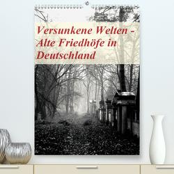 Versunkene Welten – Alte Friedhöfe in Deutschland (Premium, hochwertiger DIN A2 Wandkalender 2020, Kunstdruck in Hochglanz) von Robert,  Boris