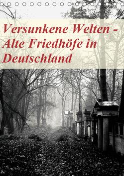 Versunkene Welten – Alte Friedhöfe in Deutschland (Tischkalender 2020 DIN A5 hoch) von Robert,  Boris