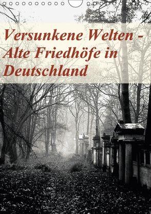 Versunkene Welten – Alte Friedhöfe in Deutschland (Wandkalender 2018 DIN A4 hoch) von Robert,  Boris