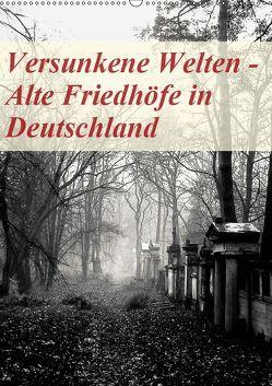 Versunkene Welten – Alte Friedhöfe in Deutschland (Wandkalender 2019 DIN A2 hoch) von Robert,  Boris