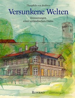 Versunkene Welten von Bodisco,  Theophile von, Wistinghausen,  Henning von