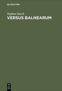 VERSUS BALNEARUM von Busch,  Stephan