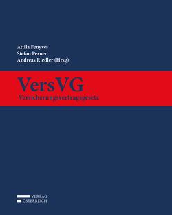 VersVG – Versicherungsvertragsgesetz von Fenyves,  Attila, Schauer,  Martin
