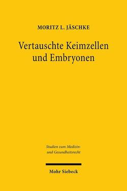 Vertauschte Keimzellen und Embryonen von Jäschke,  Moritz L.