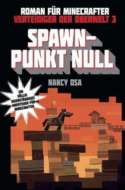 Spawn-Punkt Null – Roman für Minecrafter von Lange,  Maxi, Osa,  Nancy