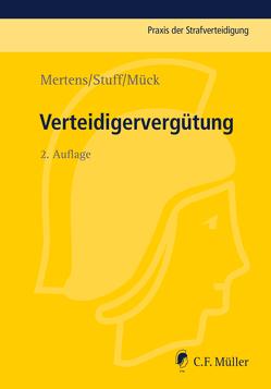 Verteidigervergütung von Mertens,  Andreas, Mück,  Jörg, Stuff,  Iris