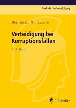 Verteidigung bei Korruptionsfällen von Bernsmann,  Klaus, Gatzweiler,  Norbert