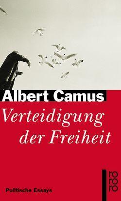 Verteidigung der Freiheit von Camus,  Albert, Meister,  Guido G.