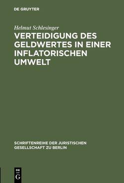 Verteidigung des Geldwertes in einer inflatorischen Umwelt von Schlesinger,  Helmut