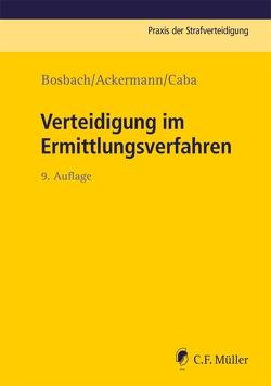 Verteidigung im Ermittlungsverfahren von Ackermann,  Julian, Bosbach,  Jens, Caba,  Jan