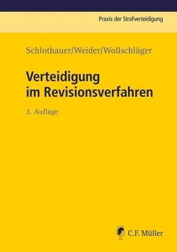 Verteidigung im Revisionsverfahren von Schlothauer,  Reinhold, Weider,  Hans-Joachim, Wollschläger,  Sebastian