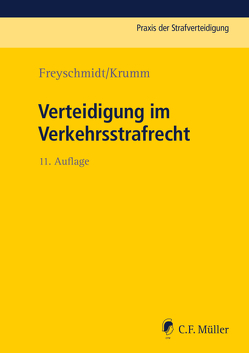 Verteidigung im Verkehrsstrafrecht von Freyschmidt,  Uwe, Krumm,  Carsten