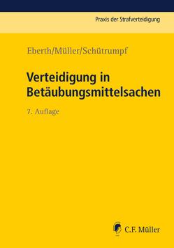 Verteidigung in Betäubungsmittelsachen von Eberth,  Alexander, Müller,  Eckhart, Schütrumpf,  Matthias