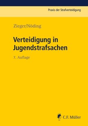 Verteidigung in Jugendstrafsachen von Nöding,  Toralf, Zieger,  Matthias