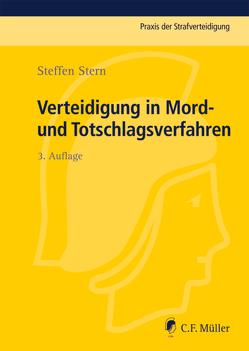 Verteidigung in Mord- und Totschlagsverfahren von Stern,  Steffen