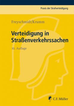 Verteidigung in Straßenverkehrssachen von Freyschmidt,  Uwe, Krumm,  Carsten