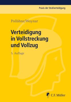 Verteidigung in Vollstreckung und Vollzug von Pollähne,  Helmut, Volckart,  Bernd, Woynar,  Ines