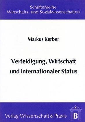 Verteidigung, Wirtschaft und internationaler Status von Kerber,  Markus