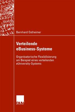 Verteilende eBusiness-Systeme von Ostheimer,  Bernhard, Schwickert,  Univ.-Prof. Dr. Axel C.