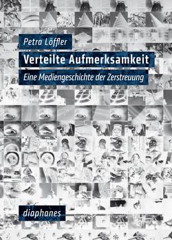 Verteilte Aufmerksamkeit von Löffler,  Petra