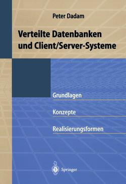 Verteilte Datenbanken und Client/Server-Systeme von Dadam,  Peter